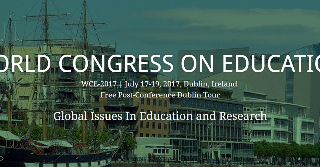 Παρουσίαση εργασίας στο Παγκόσμιο Συνέδριο Εκπαίδευσης Ιρλανδία (WCE-2017)